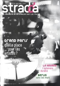 Maud Le Floc'h - Stradda N° 12, Avril 2009 : Grand Paris, quelle place pour les artistes ?.