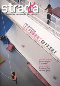 Jean Digne et Stéphane Simonin - Stradda N° 21, Juillet 2011 : Lieux de résidence - Les fabriques du possible.