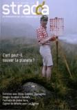 Jean Digne et Stéphane Simonin - Stradda N° 25, juillet 2012 : L'art peut-il sauver la planète ?.