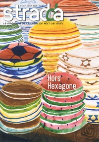 Jean Digne - Stradda N° 29 juillet 2013 : Hors Hexagone.