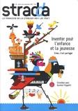 Jean Digne et Julien Rosemberg - Stradda N° 32 juillet août s : Inventer pour l'enfance et la jeunesse.