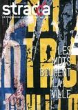Jean Digne et Julien Rosemberg - Stradda N° 33, automne 2014 : Les mots bougent la ville.