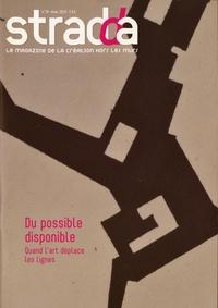 Julien Rosemberg - Stradda N° 34, hiver 2014 : Du possible disponible - Quand l'art déplace les lignes.