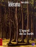 Bernard Mérigaud - Télérama hors-série Hors-série N° 213, j : L'appel de la forêt.