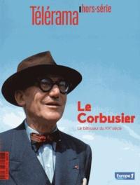 Bernard Mérigaud - Télérama hors-série N° 195 : Le Corbusier - Le bâtisseur du XXe siècle.