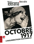 Bernard Mérigaud - Télérama hors-série N° 207 : Octobre 1917 - L'insurrection culturelle.