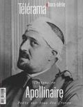 Gilles Heuré et Bernard Mérigaud - Télérama hors-série N° 211 : Centenaire Apollinaire - Poète sur tous les fronts.
