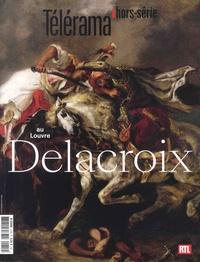 Emmanuelle Delapierre-Coulonnier - Télérama hors-série N° 212, avril 2018 : Delacroix au Louvre.
