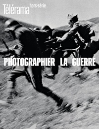 Olivier Cena - Télérama Hors-série N° 227, n : Photographier de guerre.