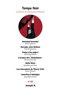 Pierre Charrel et Franck Lhomeau - Temps Noir N° 12 : .