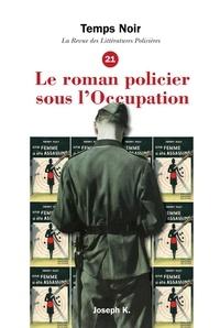 Franck Lhomeau - Temps Noir N° 21 : Le roman policier sous l'Occupation.