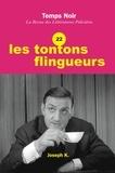 Franck Lhomeau - Temps Noir N° 22 : Les Tontons flingueurs.