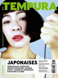 Emil Pacha Valencia - Tempura N° 7, Automne 2021 : Japonaises - Mères écolos, féministes, artistes militantes, sexisme d'état... quand les japonaises explosent le cadre.