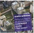 Jean Audouin - Traits urbains Hiver 2008-2009 : Paris, les Hauts de Malesherbes - La SEMAVIP révèle l'îlot ouvert.