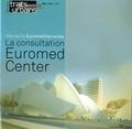 Jean Audouin et Renaud Muselier - Traits urbains Hors-série, été 2006 : Marseille-Euroméditerranée : La consultation Euromed Center.