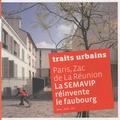 Marie-Christine Vatov - Traits urbains Hors-Série : Paris, Zac de la Réunion La SEMAVIP réinvente le faubourg.