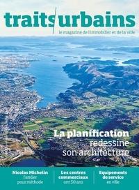 Marie-Christine Vatov - Traits urbains N° 103 : La plannification redessine son architecture.