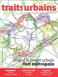 Marie-Christine Vatov - Traits urbains N° 107 : Quand le projet urbain fait métropole.