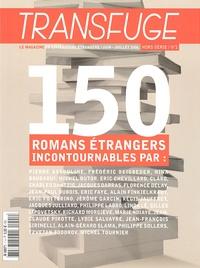 Pierre Assouline et Frédéric Beigbeder - Transfuge Hors série N° 1, Jui : 150 romans étrangers incontournables.