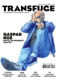 Vincent Jaury - Transfuge N° 122, octobre 2018 : Gaspar Noé.