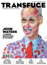 Vincent Jaury - Transfuge N° 146, mars 2021 : John Waters.