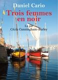 Daniel Cario - Trois femmes en noir. 1 CD audio MP3