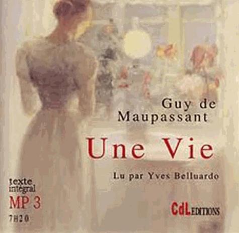 Guy de Maupassant - Une vie. 7 CD audio