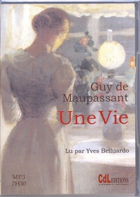 Guy de Maupassant - Une vie. 1 CD audio MP3