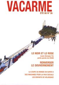 Gilles Chantraine et Yohanne Lamoulère - Vacarme N° 36, Eté 2006 : Savoirs et pratiques des gouvernés.