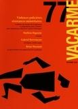 Alexandre Charrier et Pierre Zaoui - Vacarme N° 77, automne 2016 : Violences policières, résistances minoritaires.