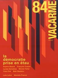 Sophie Wahnich - Vacarme N° 84, été 2018 : La démocratie prise en étau.
