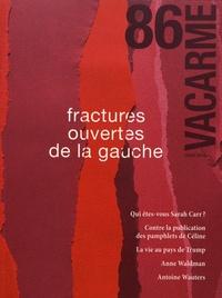 Vincent Casanova et Marion Lary - Vacarme N° 86, hiver 2019 : Fractures ouvertes de la gauche.