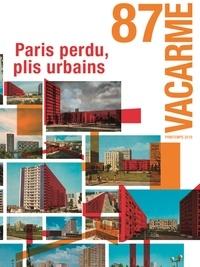 Laure Vermeersch - Vacarme N° 87, printemps 201 : Paris perdus, plis urbains.