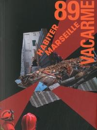 Aude Lalande et Isabelle Saint-Saëns - Vacarme N° 89, hiver 2020 : Habiter Marseille.