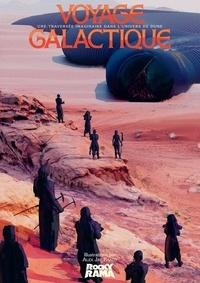 Johan Chiaramonte et Alex Jay Brady - Voyage galactique - Une traversée imaginaire dans l'univers de Dune.