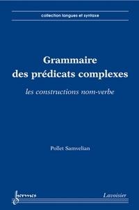 Pollet Samvelian - Grammaire des prédicats complexes - Les constructions nom-verbe.
