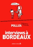 Pollux - Interviews à Bordeaux.