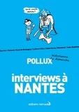 Pollux - Interviews à Nantes.