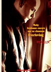 Pollux - Moby fredonne encore sur sa chanson « everloving ».