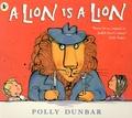 Polly Dunbar - A Lion Is a Lion.