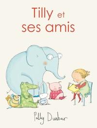 Polly Dunbar - Tilly et ses amis.
