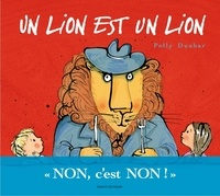 Polly Dunbar - Un lion est un lion.