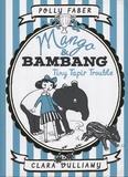 Polly Faber et Clara Vulliamy - Mango & Bambang - Book 3, Tiny Tapir trouble.