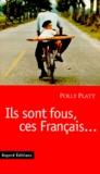 Polly Platt - Ils sont fous, ces Français.