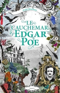 Polly Shulman - Le cauchemar Edgar Poe.