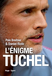 Polo Breitner et Daniel Riolo - L'énigme Tuchel.