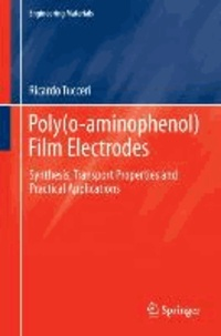 Poly(o-aminophenol) Film Electrodes - Synthesis, Transport Properties and Practical Applications.