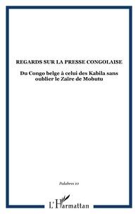 Polydor-Edgar M.M. Kabeya et Marie-Madeleine Arnold - Palabres N° 10 Janvier 2004 : Regards sur la presse congolaise - Du Congo belge à celui des Kabila sans oublier le Zaïre de Mobutu.