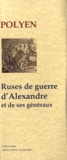 Polyen - Ruses de guerre d'Alexandre et de ses généraux.