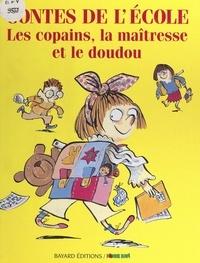 Pomme d'Api et  Collectif - Contes de l'école - Les copains, la maîtresse et le doudou.